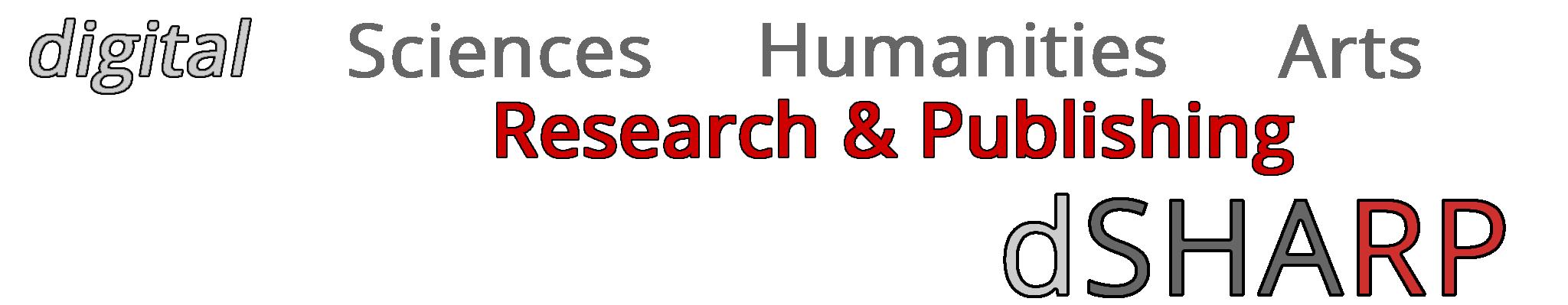 dSHARP: digital Sciences, Humanities, Arts: Research & Publishing